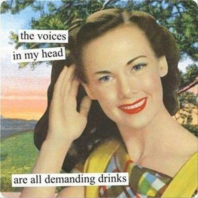 The voices in my head are all demanding drinks Picture Quote #1