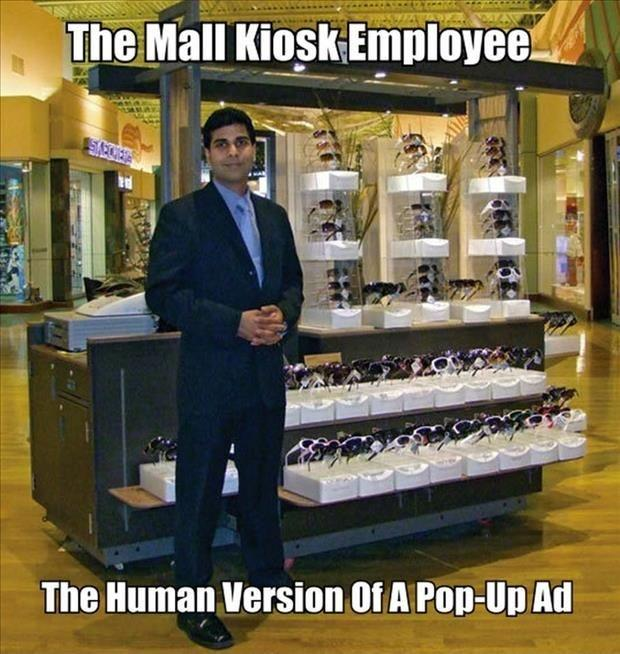 The mall kiosk employee. The human version of a pop-up ad Picture Quote #1