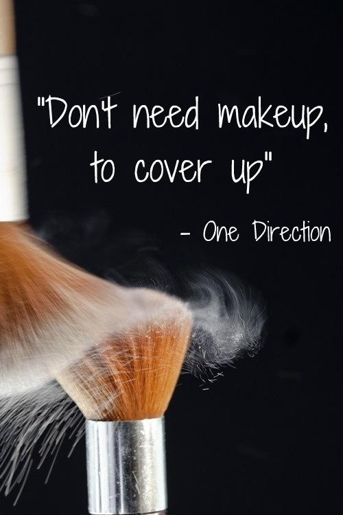Don't need makeup to cover up Picture Quote #1