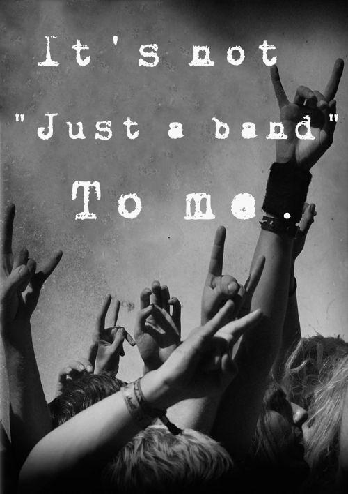 It's not just a band to me Picture Quote #1