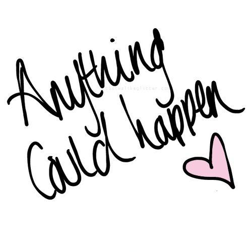 Anything could happen Picture Quote #2