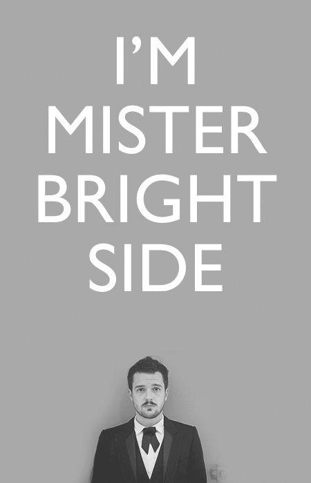 I'm mister bright side Picture Quote #1