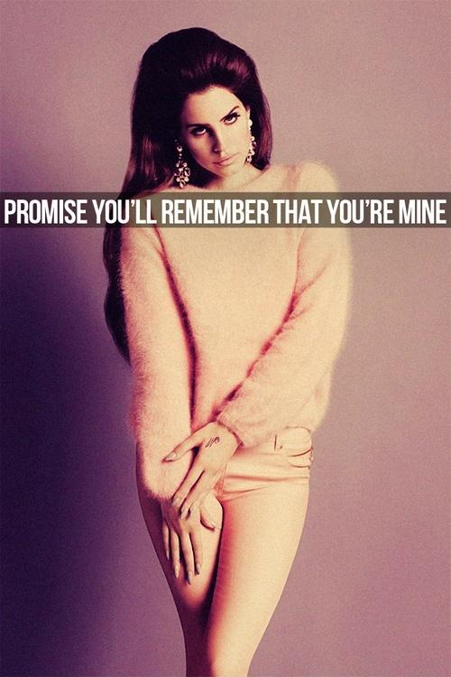 Promise you'll remember that your mine | Picture Quotes