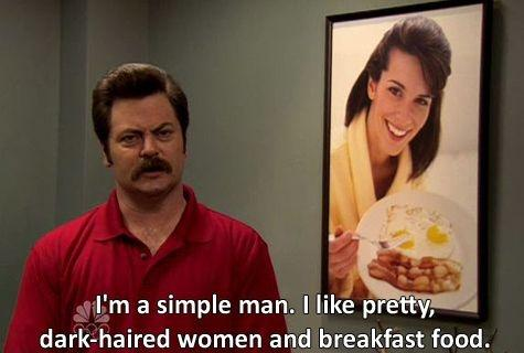 I'm a simple man. I like pretty, dark-haired women and breakfast food Picture Quote #1