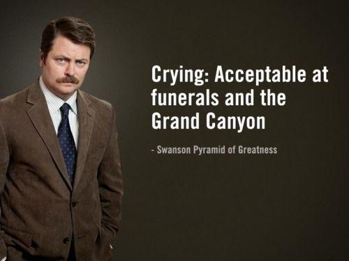 Crying: Acceptable at funerals and the Grand Canyon Picture Quote #1