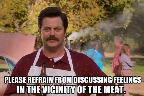 Please refrain from discussing feelings in the vicinity of the meat Picture Quote #1