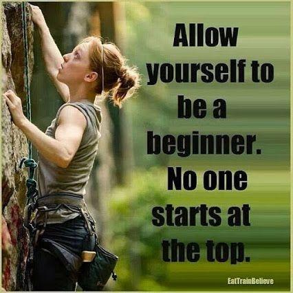 Allow yourself to be a beginner. No one starts at the top Picture Quote #1