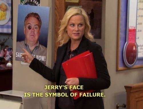 Jerry's face is the symbol of failure Picture Quote #1