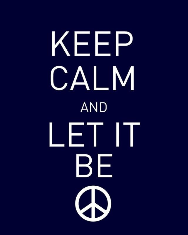 Keep calm and let it be Picture Quote #1
