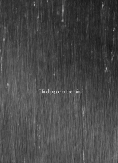 I find peace in the rain Picture Quote #1
