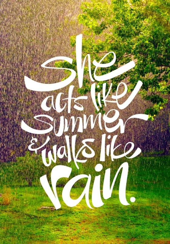 She acts like summer and walks like rain Picture Quote #1