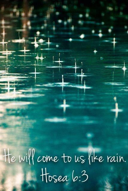 He will come to us like rain Picture Quote #1