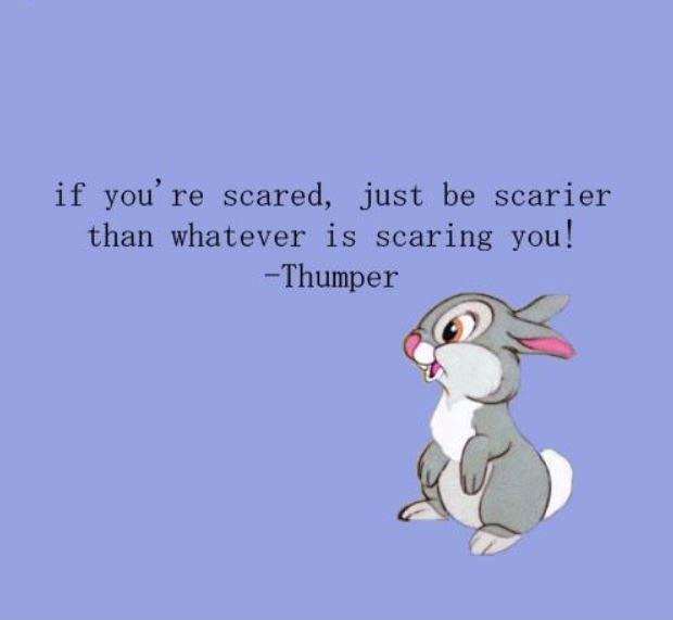 If you're scared, just be scarier than whatever is scaring you! Picture Quote #1