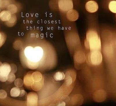 Love is the closest thing we have to magic Picture Quote #1