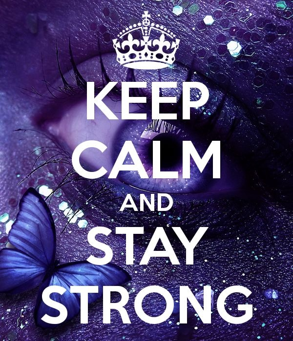 Keep calm and stay strong | Picture Quotes