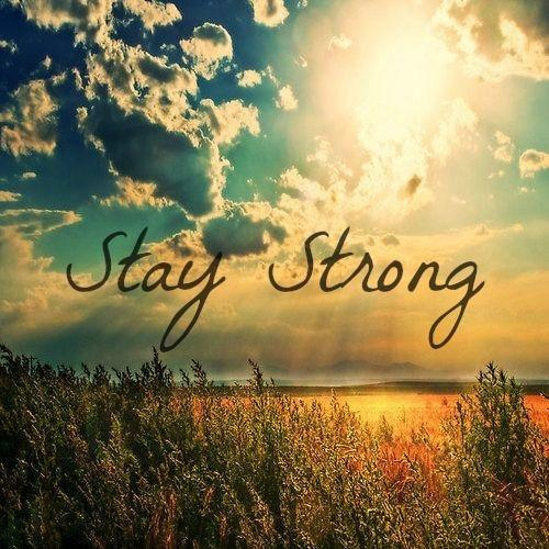 Stay strong Picture Quote #1