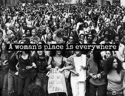 A woman's place is everywhere Picture Quote #1