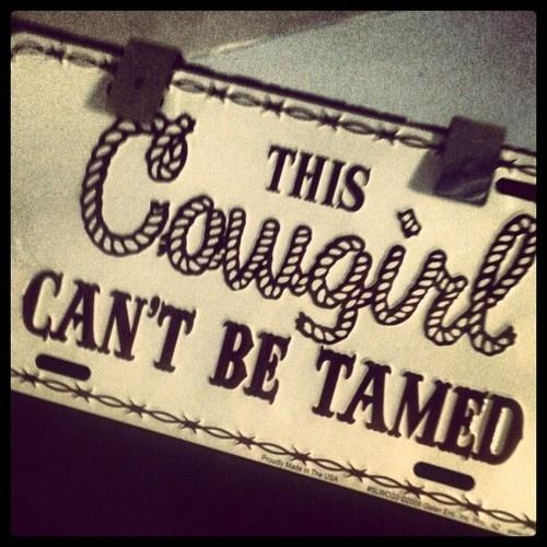 This cowgirl can't be tamed Picture Quote #1