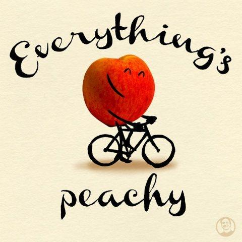 Everything's peachy Picture Quote #1
