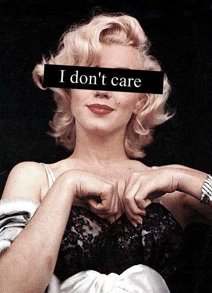 I don't care Picture Quote #1