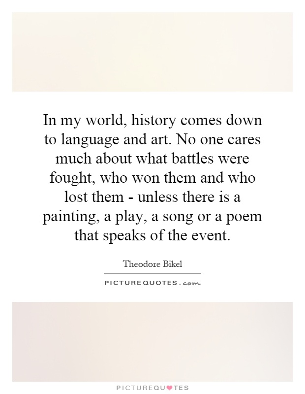 In My World History Comes Down To Language And Art No One - No 1 language in world