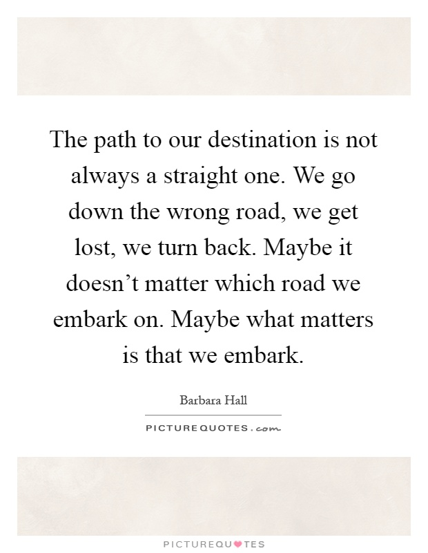 Going Down The Wrong Path Quotes: Wrong Road Sayings