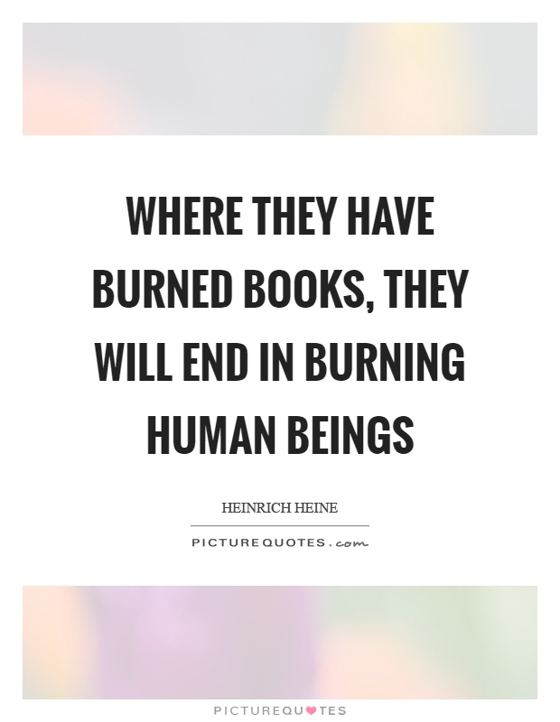 Where they have burned books, they will end in burning human beings Picture Quote #1