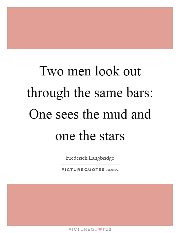 "two men look out through the same bars one sees mud and one the stars 23 พย 2017  นิทรรศการ ""สองคนยลตามช่อง #2 – two men look out through the same bars : one  sees the mud, and one the stars #2"" ผลงานโดย ณัฐพล สวัสดี."