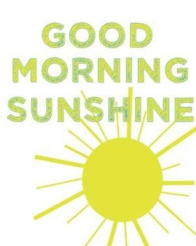 Good Morning Sunshine Words : Good morning sunshine quotes sayings