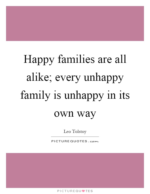 happy families are all alike every unhappy family is unhappy in its own way All happy families are alike every unhappy family is unhappy in its own way  a recipe for a happy family - happy families - duration:.