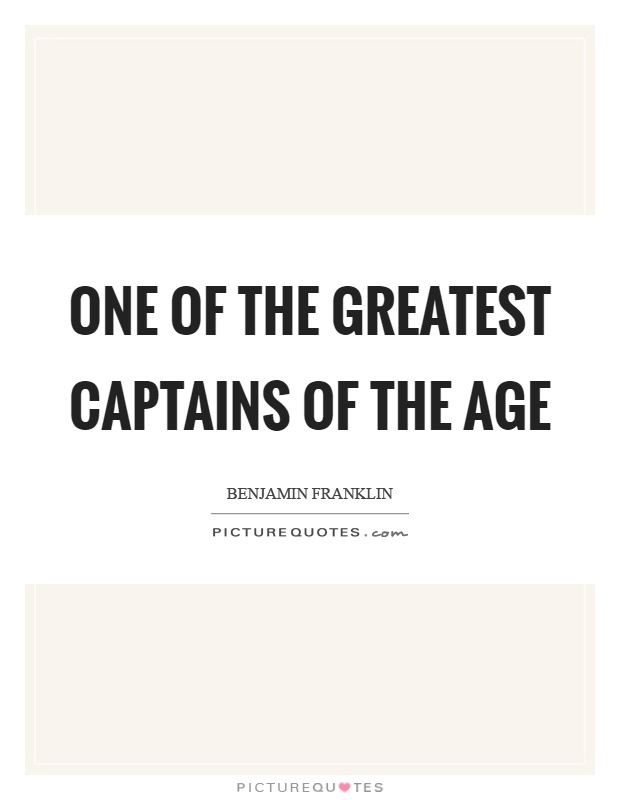 One of the greatest captains of the age Picture Quote #1