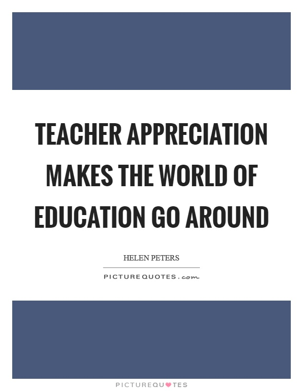 Teacher appreciation makes the world of education go around
