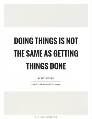 When It Comes To Getting Things Done We Need Fewer