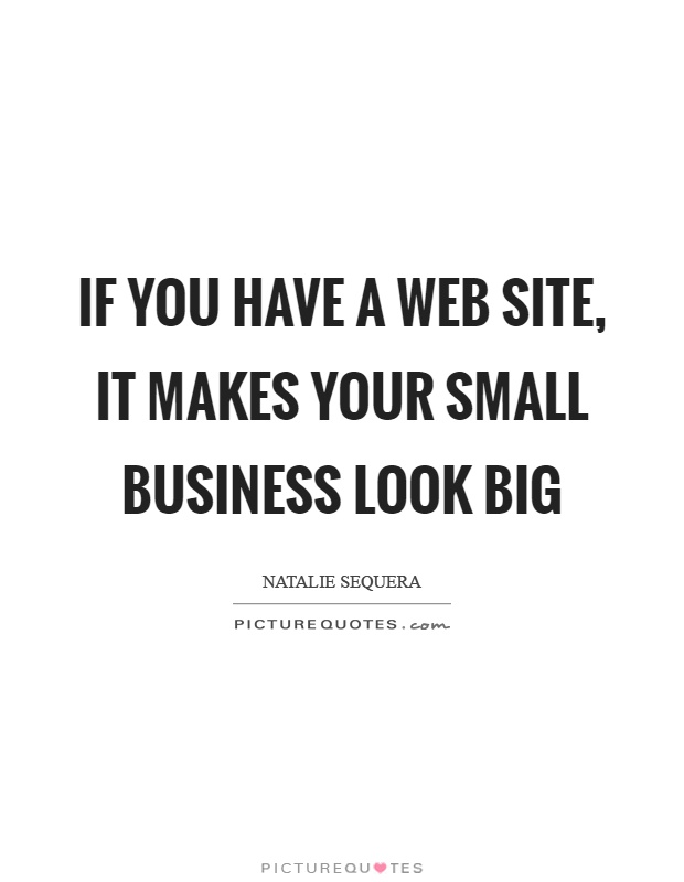 Website To Make Picture Quotes: If You Have A Web Site, It Makes Your Small Business Look