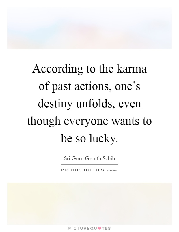 Without The Karma Of Good Deeds They Are Only Destroying