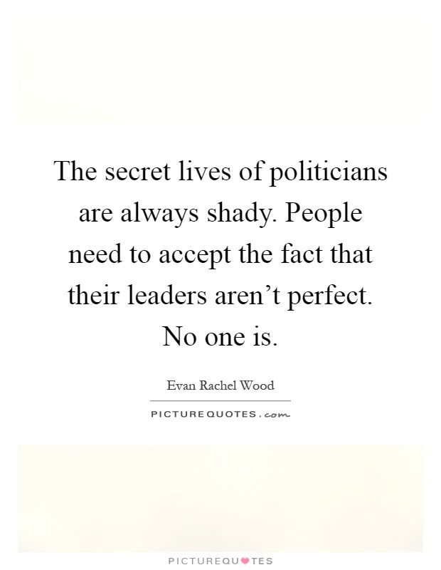 The secret lives of politicians are always shady. People ...