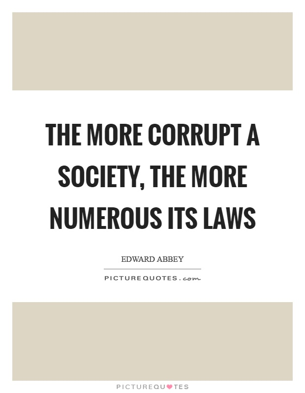 The more corrupt a society, the more numerous its laws Picture Quote #1
