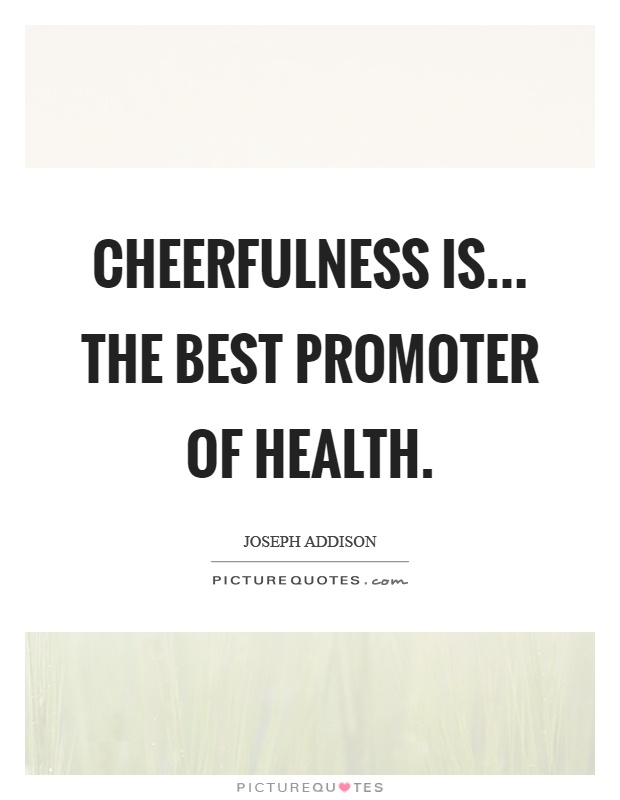 Cheerfulness is... The best promoter of health Picture Quote #1
