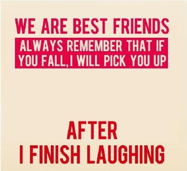 Funny Friend Quote Picture Quote #1