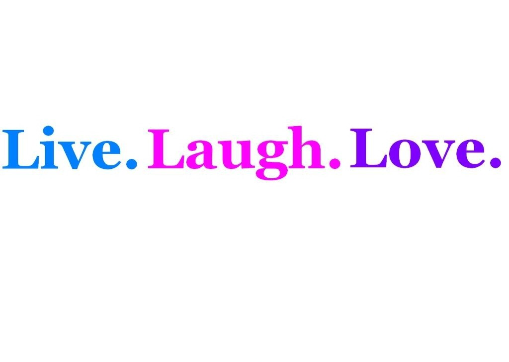 Live Laugh Love Quote Picture Quote #1