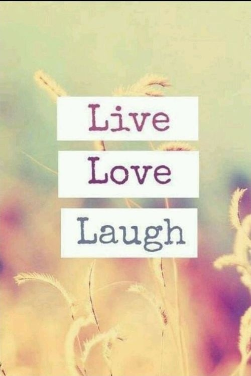 Live Love Laugh Quotes Amusing Live Laugh Love Quotes & Sayings  Live Laugh Love Picture Quotes