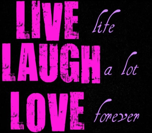 Live Laugh Love Quotes Sayings Live Laugh Love Picture