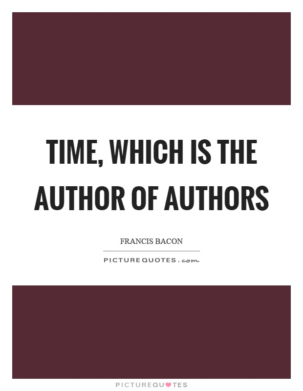 Time, which is the author of authors Picture Quote #1