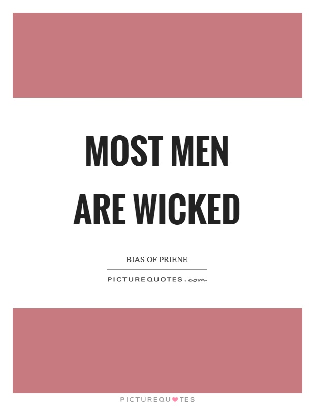 Most men are wicked Picture Quote #1