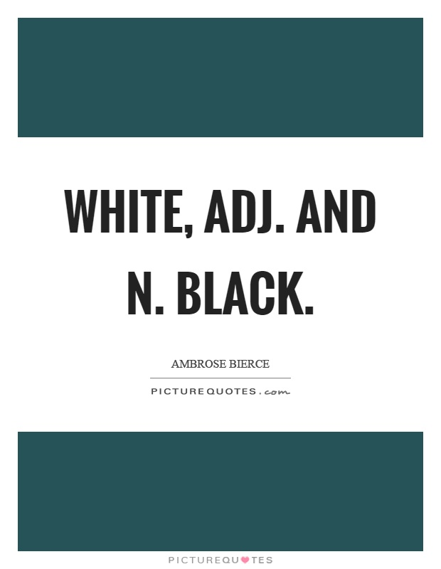 White adj and n black picture quote 1