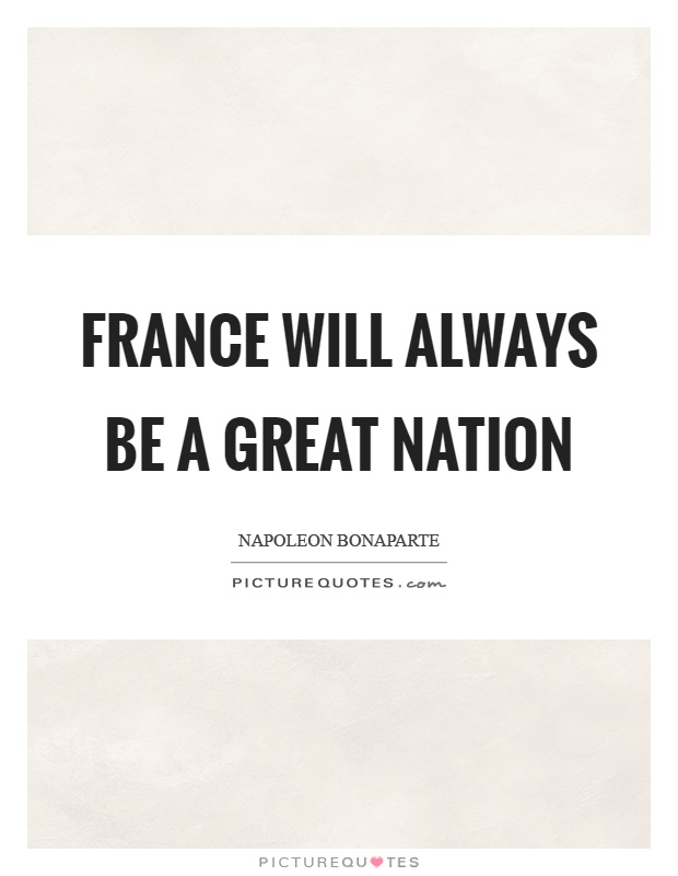 France will always be a great nation Picture Quote #1