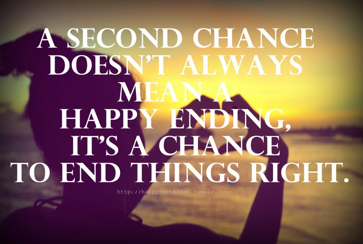 Funny Quotes On Second Love : Second Chance Quotes & Sayings Second Chance Picture Quotes