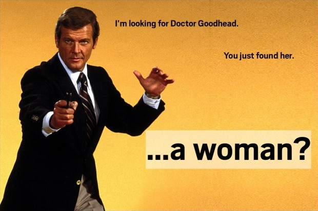 I'm looking for Doctor Goodhead. You just found her. A Woman? Picture Quote #1