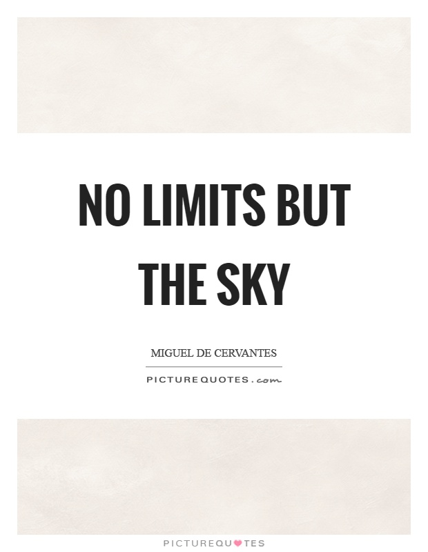 No limits but the sky Picture Quote #1