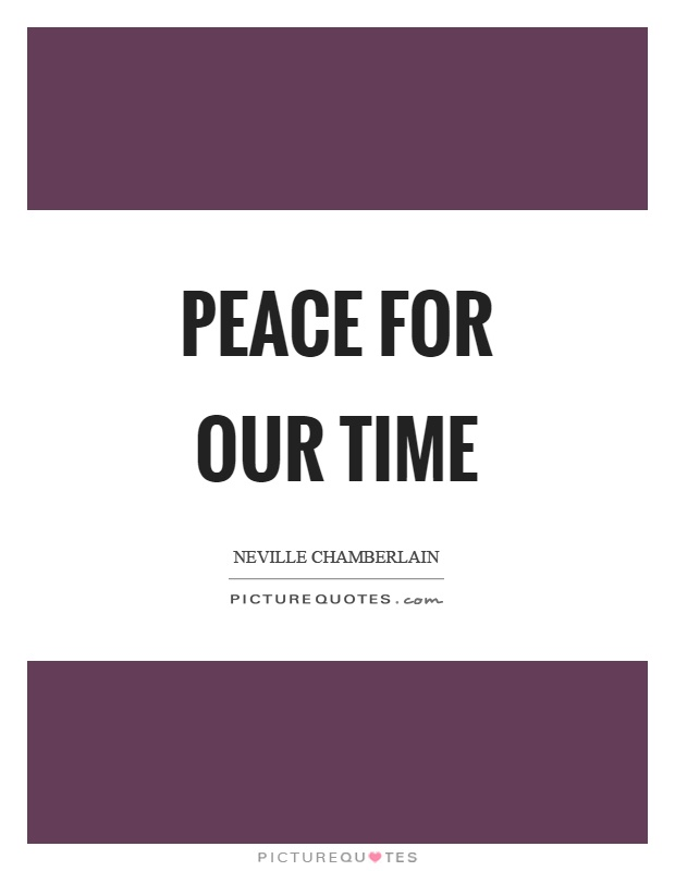 Peace for our time Picture Quote #1